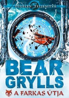 A farkas útja, Bear Grylls